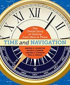 Time and navigation : the untold story of getting from here to there