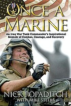 Once a marine : an Iraq War tank commander's inspirational memoir of combat, courage, and recovery