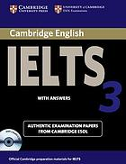 Cambridge IELTS 3. Self-tudy pack : examination papers from the University of Cambridge Local Examinations Syndicate.