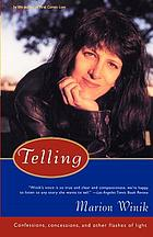 Telling : confessions, concessions, and other flashes of light