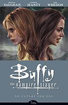 Buffy the vampire slayer. Season eight Volume 2. No future for you
