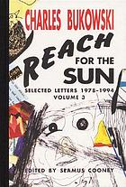 Selected letters / 3 : Reach for the sun : selected letters 1978-1994.