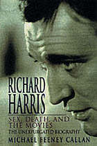 Richard Harris : sex, death & the movies : an intimate biography