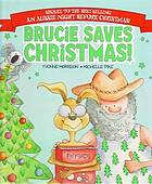 Brucie saves Christmas!