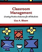 Classroom management : creating positive outcomes for all students