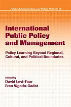 International public policy and management : policy learning beyond regional, cultural, and political boundaries