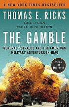 The gamble : General Petraeus and the American military adventure in Iraq