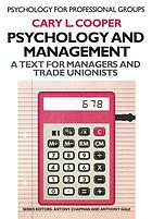Psychology and management : a text for managers and trade unionists