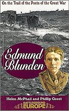 On the trail of the poets of the Great War : Edmund Blunden.