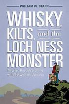 Whiskey, kilts, and the Loch Ness Monster : traveling through Scotland with Boswell and Johnson