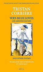 Wry-blue loves = Les amours jaunes and other poems