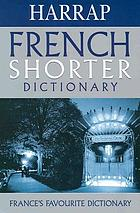 Harrap's shorter dictionary : English-French / French-English = Harrap's shorter dictionnaire : anglais-français /français-anglais