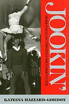 Jookin' : the rise of social dance formations in African-American culture