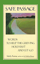 Safe passage : words to help the grieving hold fast and let go