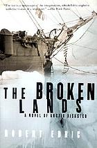 The broken lands : a novel of Arctic disaster
