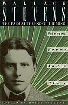 The palm at the end of the mind : selected poems and a playThe palm at the end of the mind