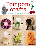 Pompom crafts : 17 fun projects to make