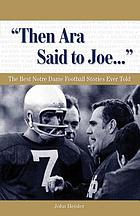 Then Ara Said to Joe--- : the Best Notre Dame Football Stories Ever Told