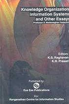 Knowledge organization, information systems and other essays : Professor A. Neelameghan festscrift