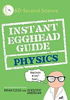 Instant egghead guide. Physics