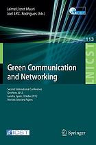 Green communication and networking : second International Conference, GreeNets 2012, Gandia, Spain, October 25-26, 2012, Revised selected papers