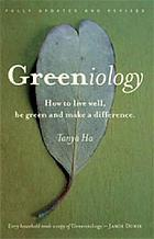 Greeniology : how to live well, be green and make a difference