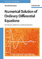 Numerical solution of ordinary differential equations : for classical, relativistic and nano systems