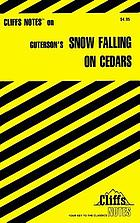 Snow falling on cedars : notes, including life and background of the author, introduction to the novel, a brief synopsis, list of characters ...