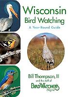 Wisconsin bird watching : a year-round guide