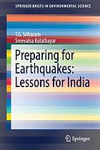 Preparing for earthquakes : lessons for India