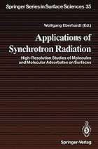 Applications of synchrotron radiation : high-resolution studies of molecules and molecular adsorbates on surfaces