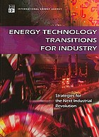 Energy technology transitions for industry : strategies for the next industrial revolution