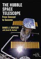 The Hubble Space Telescope : from concept to success