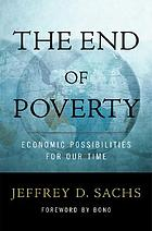 The end of poverty : economic possibilities for our time