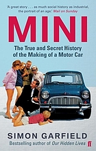 Mini : the true and secret history of the making of a motor car