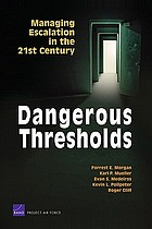 Dangerous thresholds : managing escalation in the 21st century