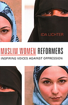 Muslim women reformers : inspiring voices against oppression