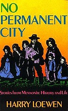 No permanent city : stories from Mennonite history and life