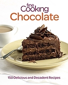 Fine cooking chocolate : 150 delicious and decadent recipes