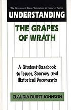 Understanding The grapes of wrath : a student casebook to issues, sources, and historical documents