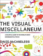 The visual miscellaneum : a colorful guide to the world's most consequential trivia