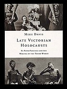Late Victorian holocausts : El Niño famines and the making of the Third World