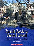 Built below sea level : New Orleans