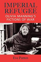 Imperial refugee : Olivia Manning's fictions of war
