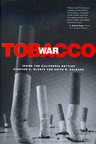 Tobacco war : inside the California battles