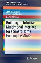 Building an intuitive multimodal interface for a smart home : hunting the SNARK