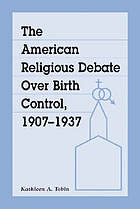 The American religious debate over birth control, 1907-1937