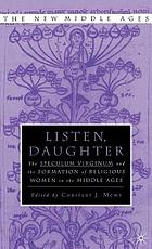 Listen daughter : the Speculum virginum and the formation of religious women in the Middle Ages