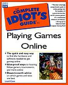 The complete idiot's guide to playing games online