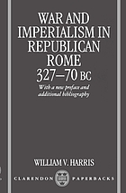 War and imperialism in Republican Rome, 327-70 B.C.